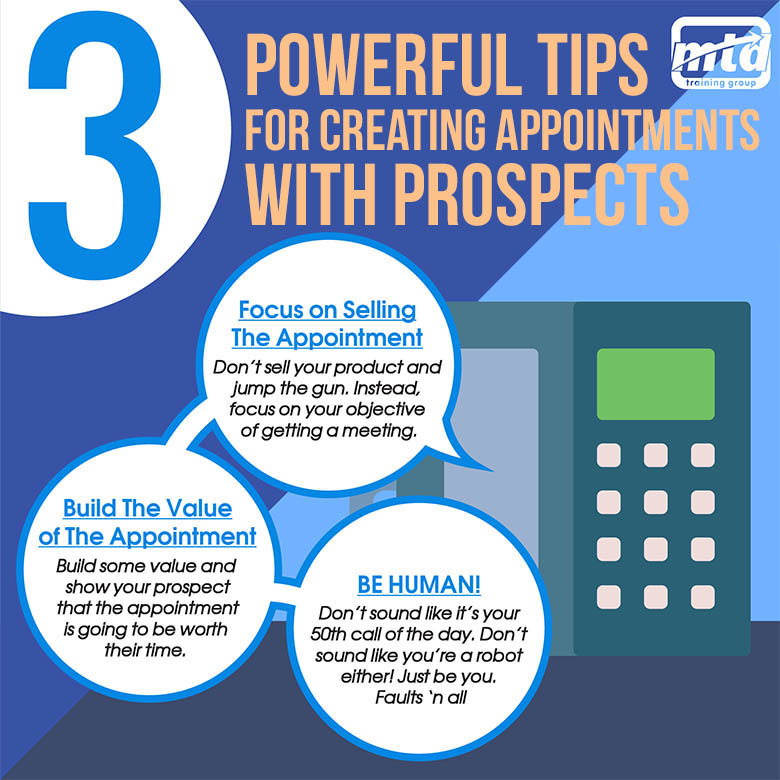 Three Powerful Tips For Creating Appointments With Prospects